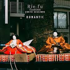 [Single] Rie fu – Romantic (Classics Tokyo Sessions) [FLAC + AAC 256 / WEB] [2020.06.25]
