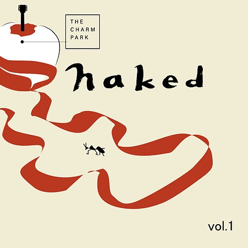 [Single] THE CHARM PARK – Naked Vol.1 (2020.09.23/MP3+Hi-Res FLAC/RAR)