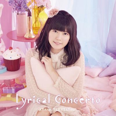 [Album] 竹達彩奈 (Ayana Taketatsu) – Lyrical Concerto [FLAC 24bit + MP3 320 / WEB]