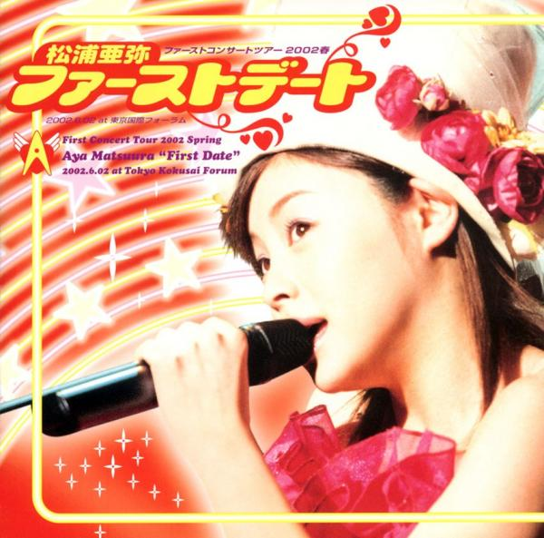 "[TV-SHOW] 松浦亜弥 ファーストコンサートツアー 2002春 ""ファーストデート"" (2002.08.07) (DVDISO)"