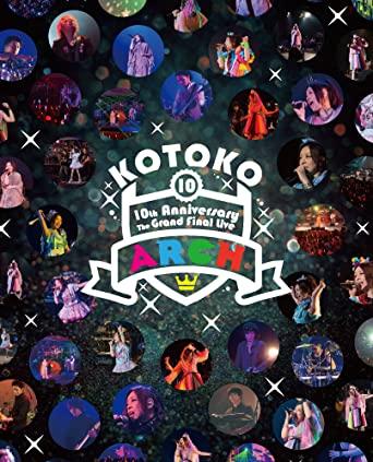 "[TV-SHOW] KOTOKO 10th Anniversary the Grand Final Live ""ARCH"" (2015.09.30) (BDRIP)"