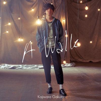 [Single] 梶原岳人 (Gakuto Kajiwara) – A Walk [FLAC 24bit + MP3 320 / WEB]