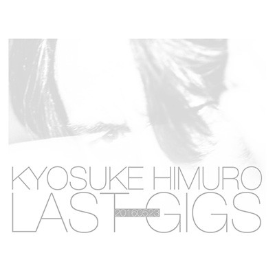 [TV-SHOW] 氷室京介 – KYOSUKE HIMURO LAST GIGS (2017.03.01) (BDRIP)