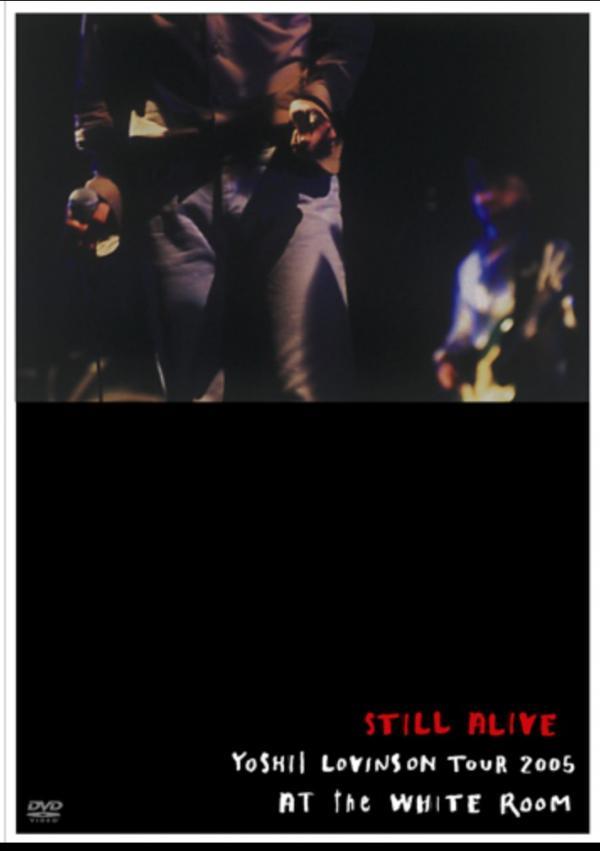 [TV-SHOW] 吉井和哉 – STILL ALIVE~YOSHII LOVINSON TOUR 2005 AT the WHITE ROOM~ (2005.11.23) (DVDRIP)