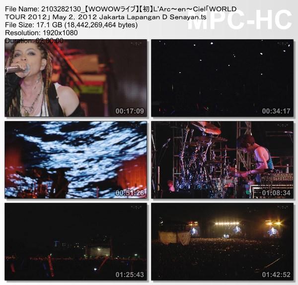 "[TV-Variety] L'Arc~en~Ciel ""WORLD TOUR 2012"" May 2, 2012 Jakarta Lapangan D Senayan (WOWOW Live 2021.03.28)"