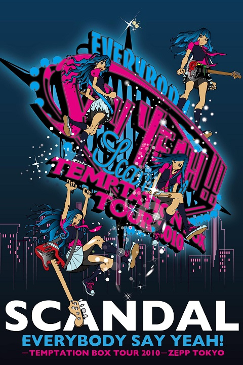 [TV-SHOW] スキャンダル – EVERYBODY SAY YEAH! -TEMPTATION BOX TOUR 2010- ZEPP TOKYO (2011.03.16) (DVDRIP)