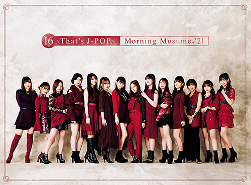 [TV-SHOW] 【初回生産限定盤】<Disc2> モーニング娘。'21 16th – That's J-Pop – (2021.03.21) (BDISO)
