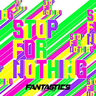 [Album] FANTASTICS from EXILE TRIBE – STOP FOR NOTHING [FLAC + MP3 320 / WEB]