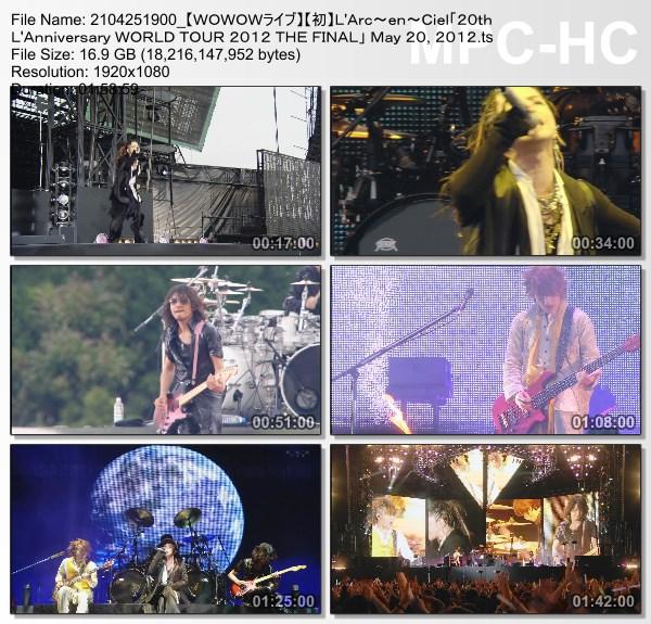 [TV-Variety] L'Arc~en~Ciel「20th L'Anniversary WORLD TOUR 2012 THE FINAL」 May 20, 2012 ユニバーサル・スタジオ・ジャパン野外特設会場 (WOWOW Live 2021.04.25)