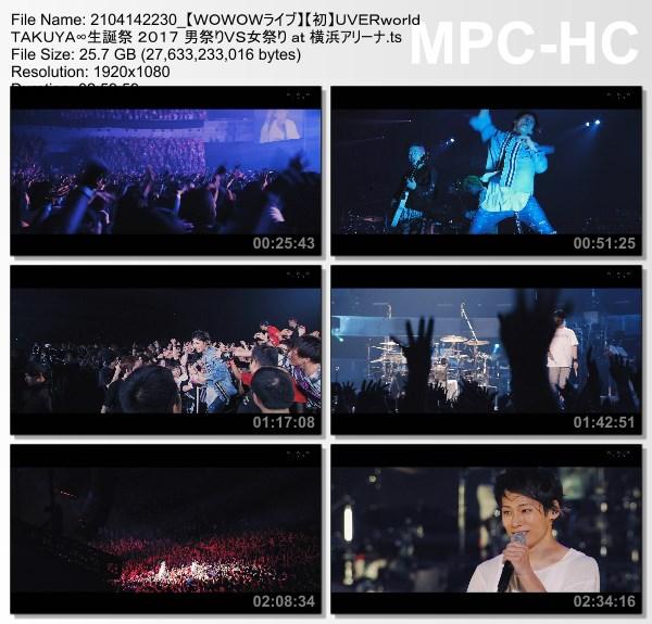 [TV-Variety] UVERworld TAKUYA∞生誕祭 2017 男祭りVS女祭り at 横浜アリーナ (WOWOW Live 2021.04.14)