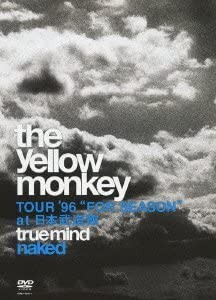 "[TV-SHOW] THE YELLOW MONKEY – TRUE MIND ""NAKED"" -TOUR '96 ""FOR SEASON"" at 日本武道館 (2012.10.21) (DVDRIP)"