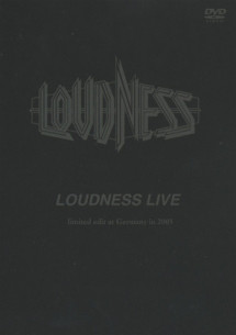 [TV-SHOW] ラウドネス – LOUDNESS LIVE limited edit at Germany in 2005 (2005.11.23) (DVDVOB)