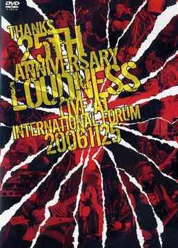 [TV-SHOW] ラウドネス – THANKS 25th ANNIVERSARY – LOUDNESS LIVE at INTERNATIONAL FORUM 20061125 (2007.02.21) (DVDVOB)