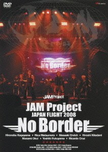 [TV-SHOW] JAM Project JAPAN FLIGHT 2008 ~No Border~ (2008.08.06) (DVDISO)