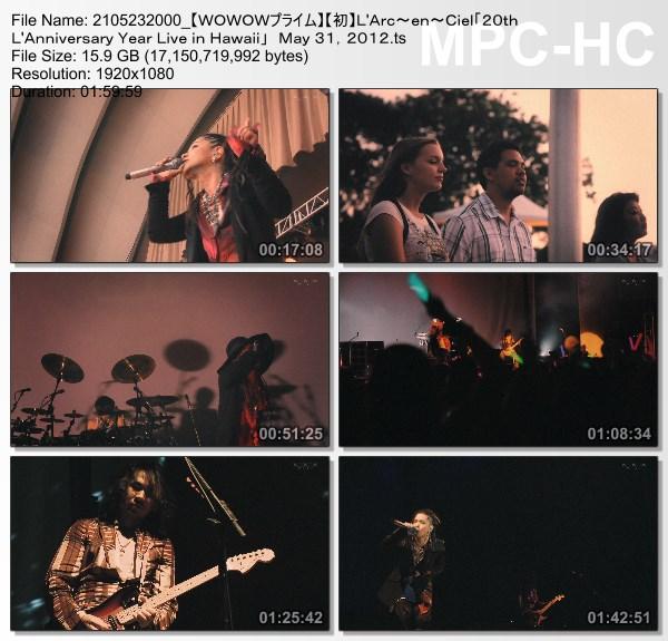 "[TV-Variety] L'Arc~en~Ciel ""20th L'Anniversary Year Live in Hawaii"" May 31, 2012 Waikiki Shell (WOWOW Prime 2021.05.23)"
