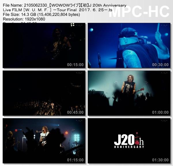 [TV-Variety] J 20th Anniversary Live FILM [W.U.M.F.] -Tour Final at EX THEATER ROPPONGI 2017.6.25- (WOWOW Live 2021.05.06)