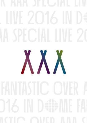 [TV-SHOW] AAA – AAA Special Live 2016 in Dome -FANTASTIC OVER- (2017.03.22) (BDISO)
