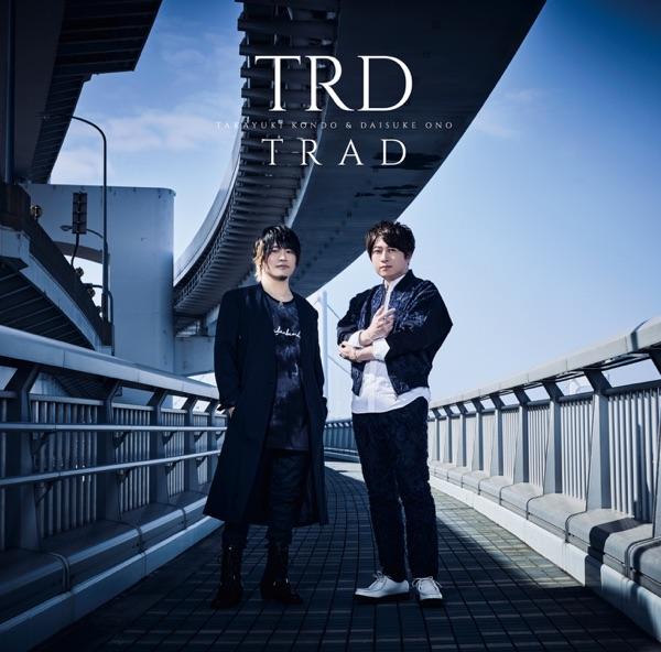 [Single] TRD (Takayuki Kondo and Daisuke Ono) – Take You Higher (2021.06.16/MP3/RAR)