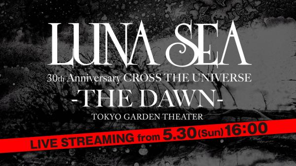 [TV-SHOW] LUNA SEA 30th Anniversary CROSS THE UNIVERSE -THE DAWN- (2021.05.30) (WEBRIP)
