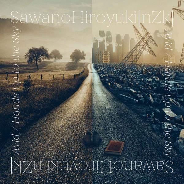 [Single] 澤野弘之 (Hiroyuki Sawano / SawanoHiroyuki[nZk]) – Avid / Hands Up to the Sky [FLAC / 24bit Lossless / WEB] [2021.06.09]