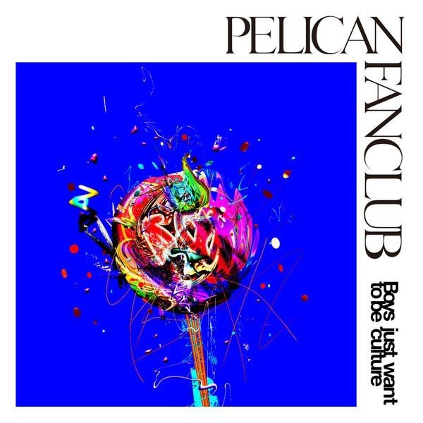 [Album] PELICAN FANCLUB – Boys just want to be culture [FLAC / 24bit Lossless / WEB] [2018.11.07]