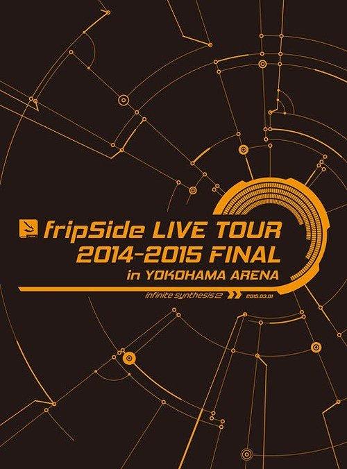 [TV-SHOW] fripSide – fripSide LIVE TOUR 2014-2015 FINAL in YOKOHAMA ARENA (2015.09.16) (BDMV)