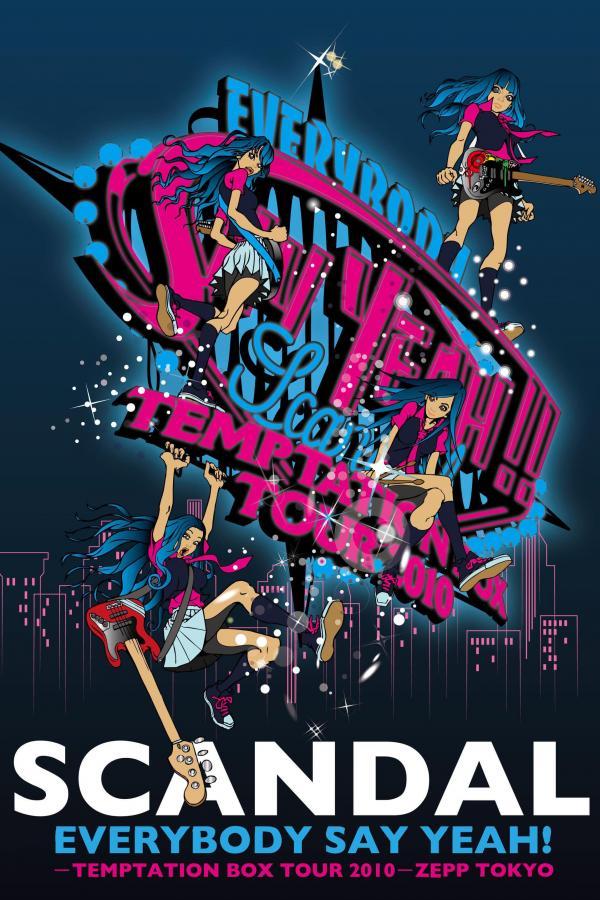 [TV-SHOW] SCANDAL – EVERYBODY SAY YEAH! −TEMPTATION BOX TOUR 2010− ZEPP TOKYO (2011.03.16) (DVDREMUX)