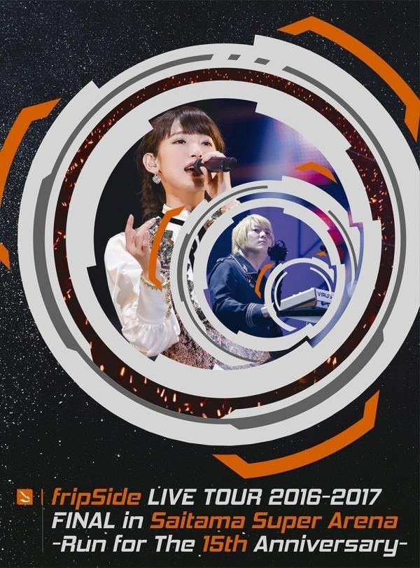 [TV-SHOW] fripSide – fripSide LIVE TOUR 2016-2017 FINAL in Saitama Super Arena (2017.09.06) (BDMV)