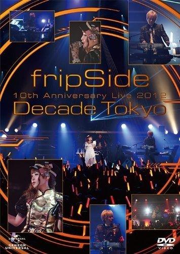 [TV-SHOW] fripSide – fripSide 10th Anniversary Live 2012 ~Decade Tokyo~ (2013.05.08) (BDMV)