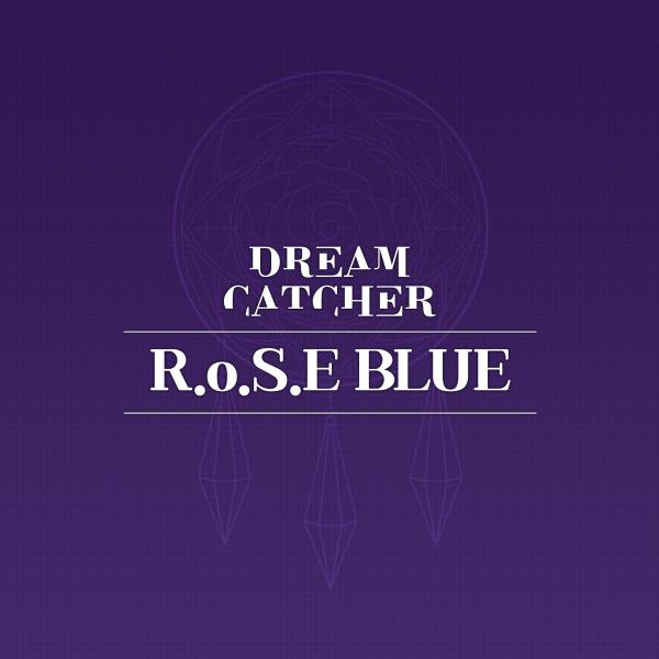 [Single] Dreamcatcher (드림캐쳐) – R.o.S.E BLUE [FLAC / 24bit Lossless / WEB] [2020.07.15]