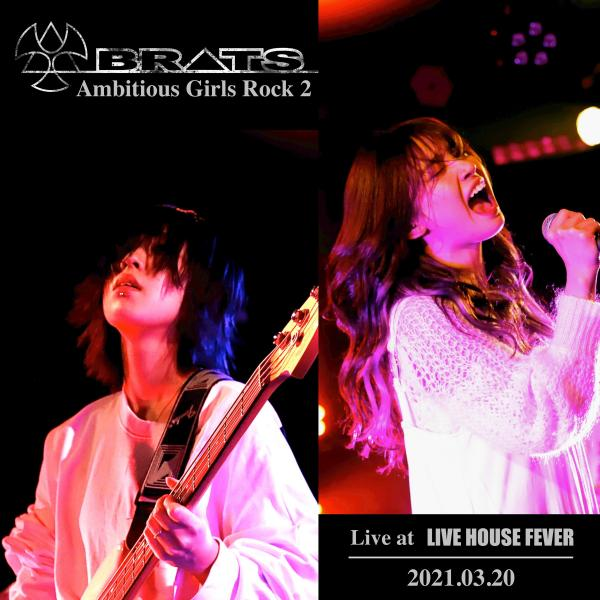 [Single] BRATS – Ambitious Girls Rock 2 (Live at LIVE HOUSE FEVER 2021.03.20) [FLAC / WEB] [2021.06.04]