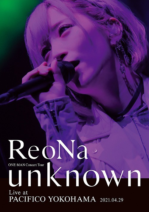 [TV-SHOW] ReoNa – ReoNa ONE-MAN Concert Tour 'unknown' Live at PACIFICO YOKOHAMA (2021.08.11)