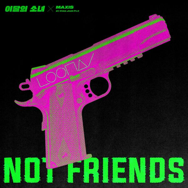 [Single] LOONA – Not Friends [24bit Lossless + MP3 320 / WEB] [2021.09.03]