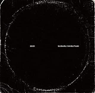 [Album] 渋谷すばる (Subaru Shibutani) – 2021 [FLAC + MP3 320 / WEB]