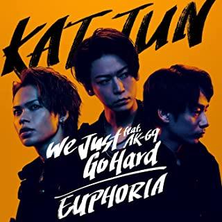 [Single] KAT-TUN – We Just Go Hard feat. AK-69 / EUPHORIA [FLAC + MP3 320 / WEB]