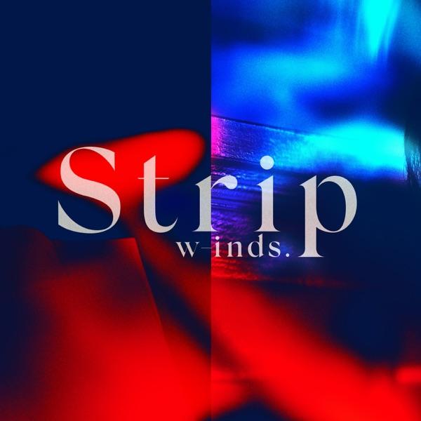 [Single] w-inds. – Strip (2021.09.24/MP3+Hi-Res FLAC/RAR)